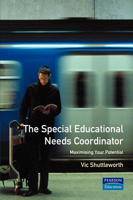 The Special Educational Needs Coordinator: Maximising Your Potential - Shuttleworth, Victor