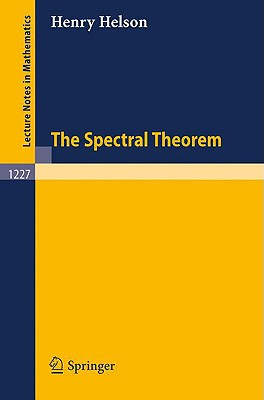 The Spectral Theorem - Helson, Henry
