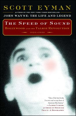 The Speed of Sound: Hollywood and the Talkie Revolution 1926-1930 - Eyman, Scott
