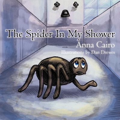 The Spider in My Shower - Cairo, Anna