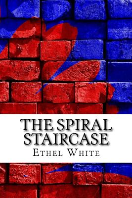 The Spiral Staircase - White, Ethel Lina
