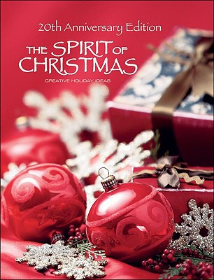 The Spirit of Christmas: Creative Holiday Ideas - Leisure Arts (Creator)