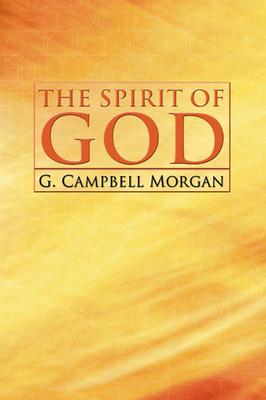 The Spirit of God - Morgan, G Campbell