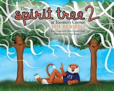 The Spirit Tree 2 at Toomer's Corner: The Rebirth - Duke, Mave