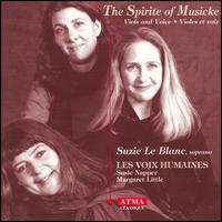 The Spirite of Musicke: Viols and Voice - Les Voix Humaines; Suzie LeBlanc (vocals)