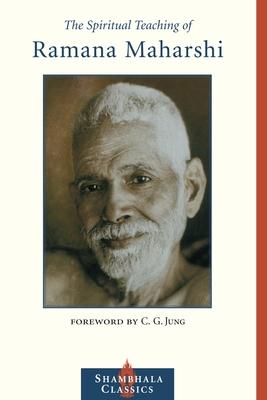 The Spiritual Teaching of Ramana Maharshi - Maharshi, Ramana