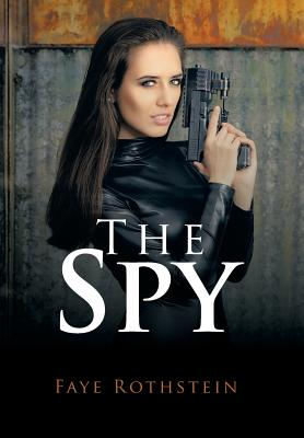 The Spy - Rothstein, Faye