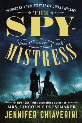 The Spymistress - Chiaverini, Jennifer