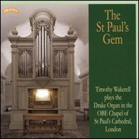 The St. Paul's Gem - Timothy Wakerell (organ)