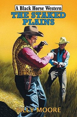 The Staked Plains - Moore, Billy