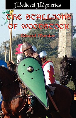The Stallions of Woodstock: Medieval Mysteries - Marston, Edward