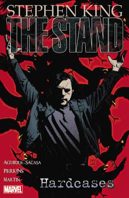 The Stand - Vol. 4: Hardcases - King, Stephen, and Perkins, Mike, and Aguirre-Sacasa, Roberto