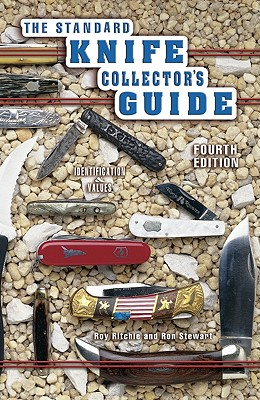 The Standard Knife Collector's Guide: Identification & Values - Ritchie, Roy, and Stewart, Ron