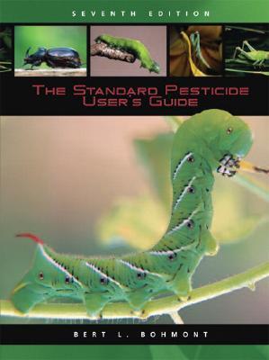 The Standard Pesticide User's Guide - Bohmont, Bert L