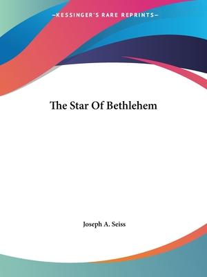 The Star of Bethlehem - Seiss, Joseph A