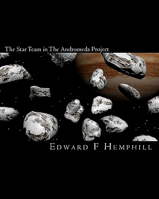 The Star Team in the Andromeda Project - Hemphill, Edward F
