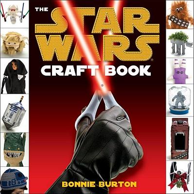 The Star Wars Craft Book - Burton, Bonnie