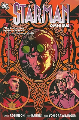 The Starman Omnibus, Volume 1 - Robinson, James, pra, and Harris, Tony (Illustrator), and Von Grawbadger, Wade (Illustrator)