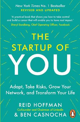 The Start-up of You: Adapt to the Future, Invest in Yourself, and Transform Your Career - Casnocha, Ben, and Hoffman, Reid