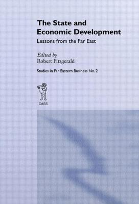 The State and Economic Development: Lessons from the Far East - Fitzgerald, Robert (Editor)