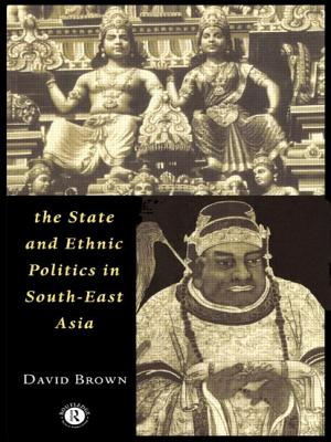 The State and Ethnic Politics in Southeast Asia - Brown, David