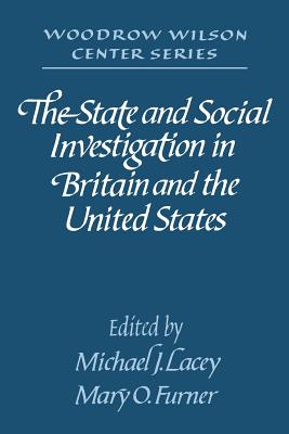 The State and Social Investigation in Britain and the United States - Lacey, Michael J (Editor)