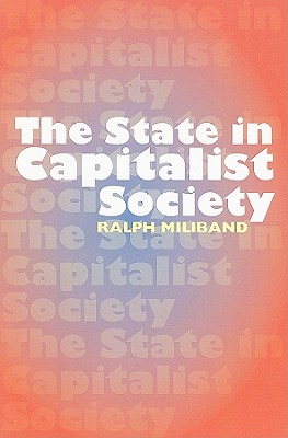 The State in Capitalist Society - Miliband, Ralph