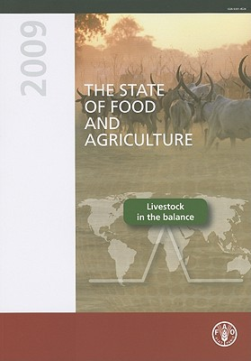 The State of Food and Agriculture 2009: Livestock in the Balance - Food and Agriculture Organization of the United Nations