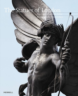 The Statues of London - Asprey, Ronald, and Bullus, Claire, and Gilbert, Dennis (Photographer)