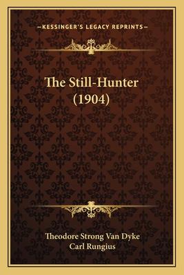 The Still-Hunter (1904) - Van Dyke, Theodore S