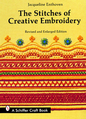 The Stitches of Creative Embroidery - Enthoven, Jacqueline