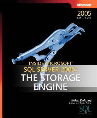 The Storage Engine: Inside Microsoft SQL Server 2005 - Delaney, Kalen