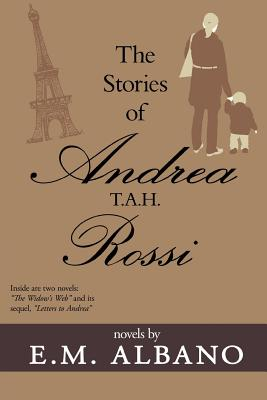 The Stories of Andrea T.A.H. Rossi - Albano, E M
