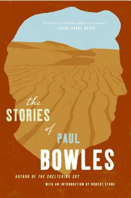 The Stories of Paul Bowles - Bowles, Paul