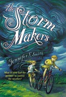 The Storm Makers - Smith, Jennifer E
