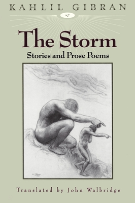 The Storm - Gibran, Kahlil, and Walbridge, John (Translated by)