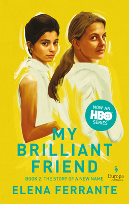 The Story of a New Name (HBO Tie-In Edition): Book 2: Youth - Ferrante, Elena, and Goldstein, Ann (Translated by)