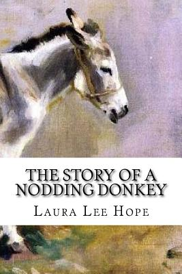 The Story of a Nodding Donkey - Hope, Laura Lee