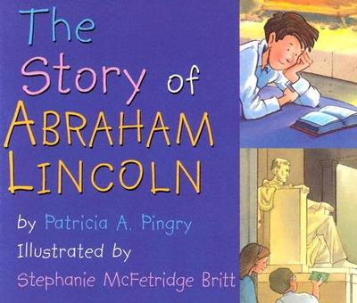 The Story of Abraham Lincoln - Pingry, Patricia A