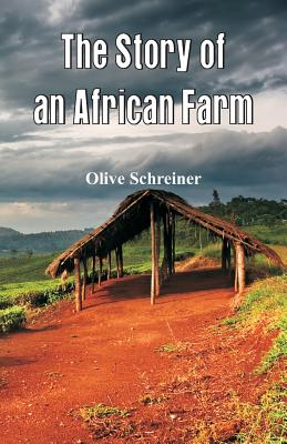 The Story of an African Farm - Schreiner, Olive