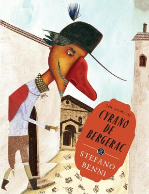 The Story of Cyrano de Bergerac - Benni, Stefano, and Tanco, Miguel (Designer), and Curtis, Howard (Translated by)