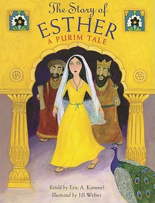 The Story of Esther: A Purim Tale - Kimmel, Eric A