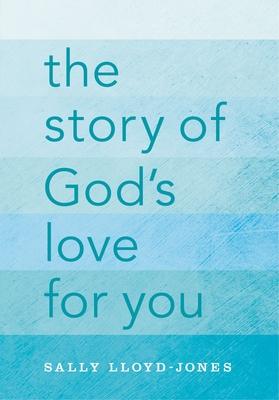 The Story of God's Love for You - Lloyd-Jones, Sally