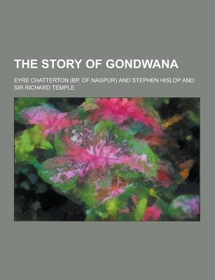 The Story of Gondwana - Chatterton, Eyre
