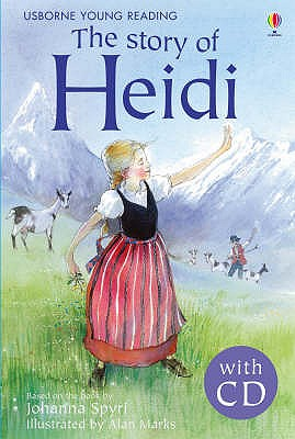 The Story of Heidi - Spyri, Johanna, and Sebag-Montefiore, Mary (Retold by)