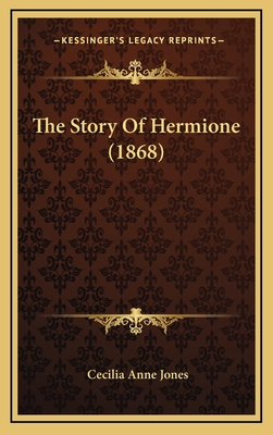 The Story of Hermione (1868) - Jones, Cecilia Anne