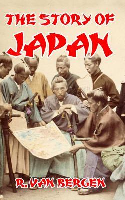The Story of Japan - Bergen, R Van