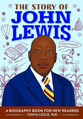 The Story of John Lewis: A Biography Book for Young Readers - Leslie, Tonya