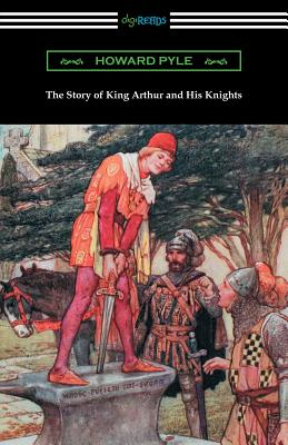 The Story of King Arthur and His Knights (Illustrated) -