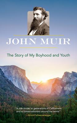The Story of My Boyhood and Youth - Muir, John